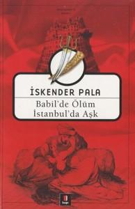 Babil'de Ölüm İstanbul'da Aşk - İskender Pala