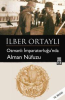 İlber Ortaylı Osmanlı İmparatorluğu'nda Alman Nüfuzu e-kitap