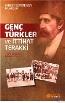 Genç Türkler ve İttihat Terakki 1908 İhtilalinin Hazırlık Dönemi