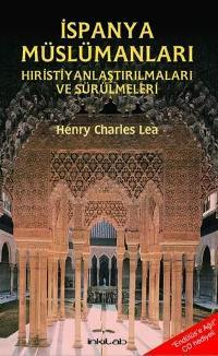 ispanya-muslumanlari-hiristiyanlastirilmalari-ve-surulmeleri-henry-charles-lea