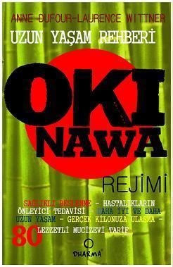 okinawa-rejimi-uzun-yasam-rehberi-kollektif-anne-dufour-laurence-wittner