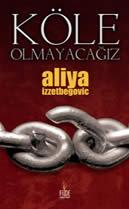 kole-olmayacagiz-aliya-izzetbegovic