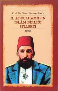 ii-abdulhamidin-islam-birligi-siyaseti-ihsan-sureyya-sirma